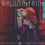 Paloma_Faith_-_Only_Love_Can_Hurt_Like_This