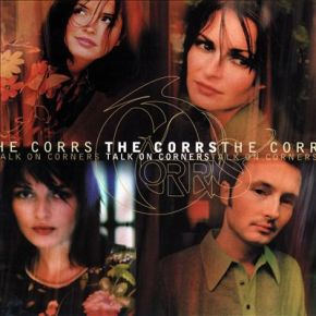 The UK's Greatest Hits: 28. Talk On Corners – The Corrs