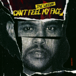 Can't_Feel_My_Face_by_The_Weeknd