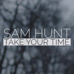 Take_Your_Time_Sam_Hunt
