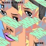 Years_&_Years_-_Shine