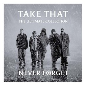 The UK's Greatest Hits: 59. Never Forget: The Ultimate Collection – TakeThat