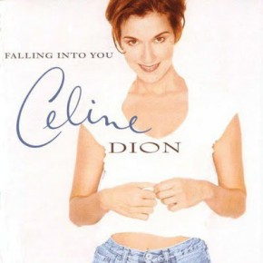 The World's Greatest Hits: Falling Into You – Celine Dion