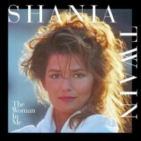 The World's Greatest Hits: The Woman in Me – ShaniaTwain