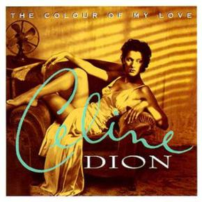 The World's Greatest Hits: The Colour of My Love – CelineDion
